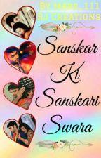 Sanskar Ki Sanskari Swara(Swasan fs)[ Completed] by mars_111