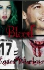 Blood~ A Louis Tomlinson Vampire love Story  by xxKatiexWinchesterxx