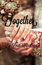 Together #MissionDesi by DesiWriter28