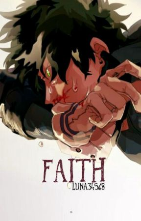 FAITH    Izuku Midoriya X Reader - Chapter One: Childhood