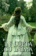 ÎN LUPTĀ CU INIMA  by DeliaMarina0