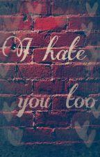 I Hate You Too (GirlxGirl)(GxG) [Editing] by LiuEunyoung