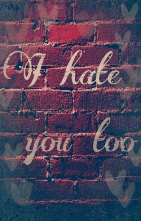 I Hate You Too (GirlxGirl)(GxG) [Editing] by LiuEunyoung
