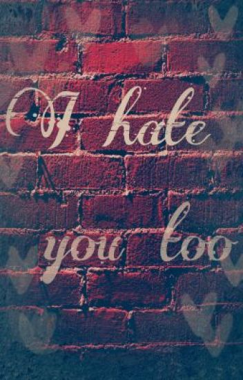 I Hate You Too (GirlxGirl)(GxG) [Editing]