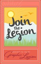 Join The Legion : CLOSED by GraphicLegion