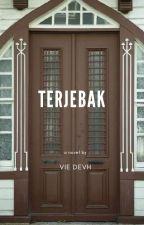 TERJEBAK by VieDevh