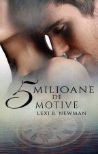 Cinci milioane de motive by lexinewman20