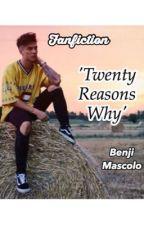 Twenty Reasons Why || Benjamin Mascolo by thefenjisgirl