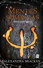 Mentes Sombrias (Concluída) by Raycornio