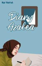Diary Azalea √ by nurhoiriah_