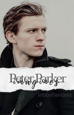 Peter Parker Imagines - t.h by letsbefriendskk