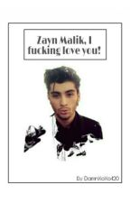 Zayn Malik, I fucking love you!   3 sezonas by Bruckilik