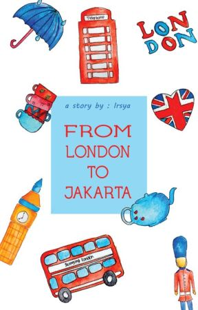 From London To Jakarta by cherrryblossoms_