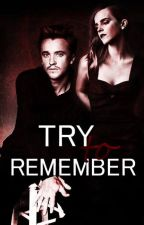Try To Remember / Dramione by xdramionefeels