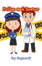Police and Doctor by eagleon12