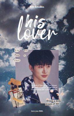 Đọc truyện ❝ his lover ❞ hanbin.