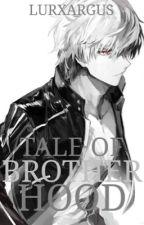 TALE OF BROTHERHOOD  by LurxArgus