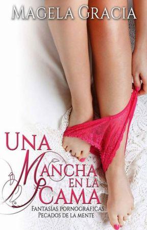 Una Mancha en la Cama by MagelaGracia