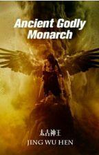 Ancient Godly Monarch 3 by bungaeka
