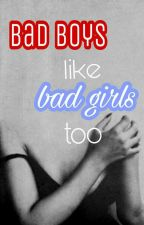 Bad boys like bad girls too by Dudeuej
