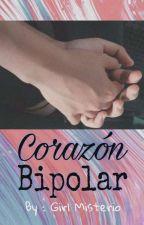 Corazón Bipolar  by clau_historias