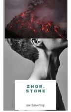 Zhor, Stone by Machinedrop