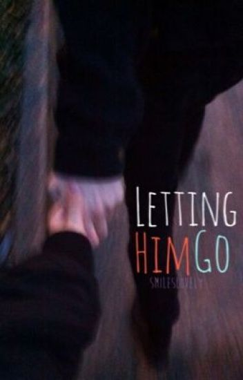 Letting Him Go [slow updates] (unedited)