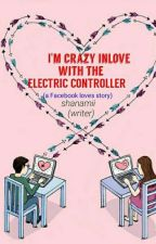 im crazy inlove with the electric controller(a facebook love story) by Shanamii