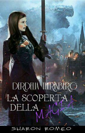 Derdelia Therinberg - La Scoperta della Magia by sharidann