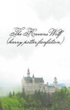 The Ravens Wolf (harry potter fanfiction) by LittleMissWolff