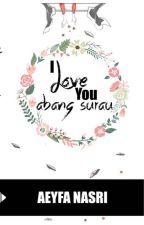 I Love You Abang Surau by aeyfanasri