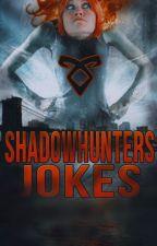 ➰ shadowhunters jokes by blur13icecream