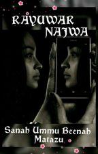RAYUWAR NAJWA (compl) by HassanaSulaimanSanah