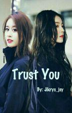 [Fanfic] Trust You (H) - Jirene by Jikrys_jsy