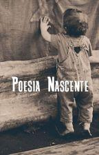 Poesia Nascente  by guerrasantosbr