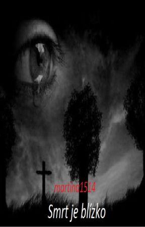 Smrt je blízko by martina1514
