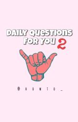 Daily Questions For You 2 by howto_