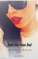 Good Girl Gone Bad by jazmennn_