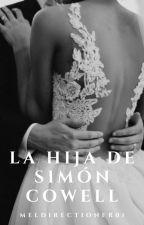 La hija de Simón Cowell {Harry Styles y Tu} by MelDirectioner01