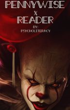 🎈 Pennywise X Reader Oneshots 🎈 by PsychoLiteracy
