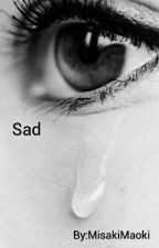 Sad by MisakiMaoki