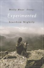 Molly Mays' Story: Experimented by StardomNightly