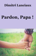 Pardon, Papa ! by user57455603
