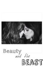 Beauty and the Beast (Camren Version) by jaureguiaaf