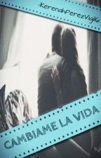 Cambiame La Vida (Change Your Life) [Louis] -Editando- by KerenahPerezVigil6
