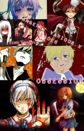 Obsession- Yandere! Various x reader one-shots - Red mixed with