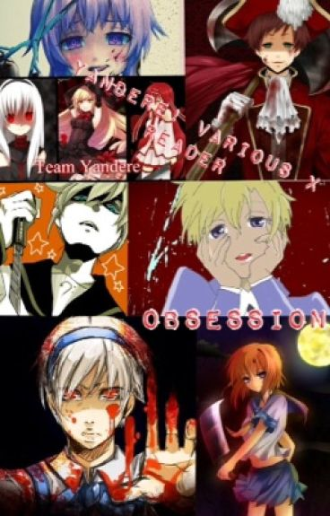 Obsession-  Yandere! Various x reader one-shots