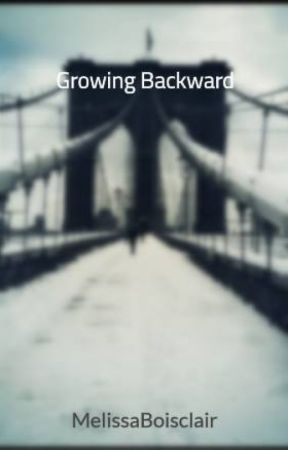 Growing Backward by MelissaBoisclair