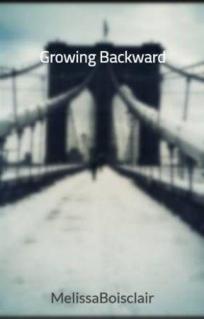 Growing Backward by MelissaBoisclair