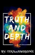 Truth And Depth by tina21awesome